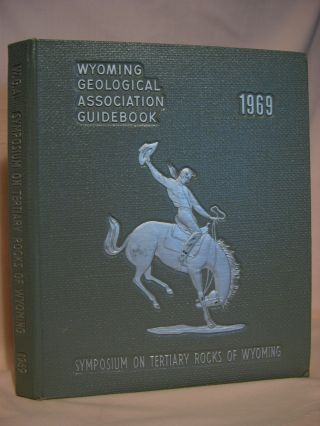 SYMPOSIUM ON TERTIARY ROCKS OF WYOMING, GUIDEBOOK 1969; 21st FIELD CONFERENCE. James A. Barlow, Jr.