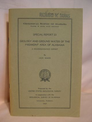 GEOLOGY AND GROUND WATER OF THE PIEDMONT AREA OF ALABAMA, A RECONNAISSANCE REPORT; SPECIAL REPORT...