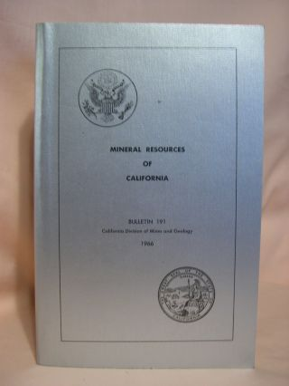MINERAL RESOURCES OF CALIFORNIA; BULLETIN 191, 1966
