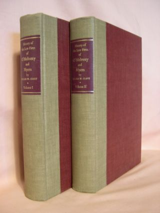 HISTORY OF THE LAW FIRM OF O'MELVENY & MYERS, 1885-1965; VOLUMES I & II. William W. Clary