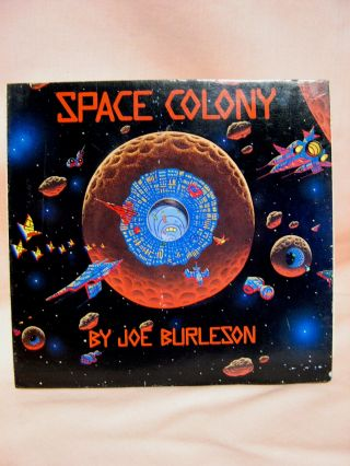SPACE COLONY. Joe Burleson.