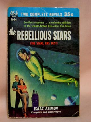 THE REBELLIOUS STARS [THE STARS, LIKE DUST] bound with AND EARTH GONE MAD. Isaac Asimov, Roger Dee