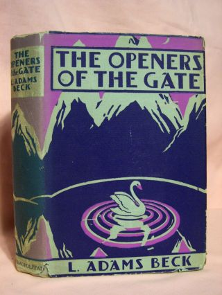 THE OPENERS OF THE GATE, STORIES OF THE OCCULT. L. Adams Beck, Elizabeth Louisa Moresby