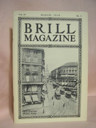 BRILL MAGAZINE; VOL. IV, NO. 3, MARCH, 1910