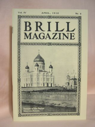 BRILL MAGAZINE; VOL. IV, NO. 4, APRIL, 1910