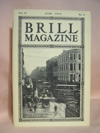 BRILL MAGAZINE; VOL. IV, NO. 6, JUNE, 1910