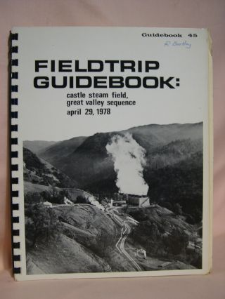 FIELDTRIP GUIDEBOOK: CASTLE STEAM FIELD, GREAT VALLEY SEQUENCE, APRIL 29, 1978. GUIDEBOOK 45
