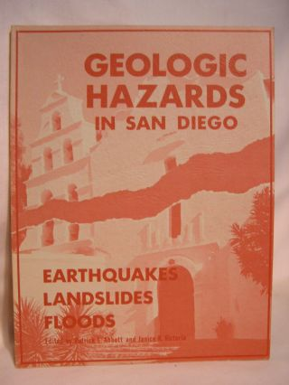 GEOLOGIC HAZARDS IN SAN DIEGO; EARTHQUAKES, LANDSLIDES AND FLOODS. Patrick L. Abbott, Janice K....