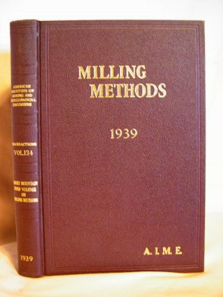 TRANSACTIONS OF THE AMERICAN INSTITUTE OF MINING AND METALLURGICAL ENGINEERS, VOLUME 134; MILLING...