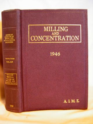 TRANSACTIONS OF THE AMERICAN INSTITUTE OF MINING AND METALLURGICAL ENGINEERS, VOLUME 169; MILLING...