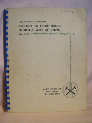 FIELD CONFERENCE GUIDEBOOK; GEOLOGY OF FRONT RANGE FOOTHILLS WEST OF DENVER, DEER CREEK TO RALSON...