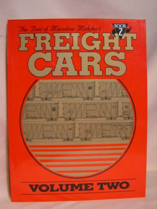 THE BEST OF MAINLINE MODELER'S FREIGHT CARS: VOLUME TWO, BOOK 2