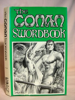 THE CONAN SWORDBOOK: 27 EXAMINATIONS OF HEROIC FICTION. L. Sprague De Camp, George H. Scithers,...