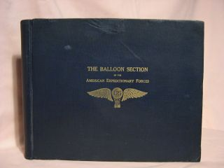 THE BALLOON SECTION OF THE AMERICAN EXPEDITIONARY FORCES. S. W. Ovitt, L G. Bowers