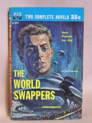 THE WORLD SWAPPERS, bound with SIEGE OF THE UNSEEN. John Brunner, A E. Van Vogt