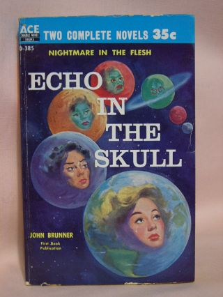 ECHO IN THE SKULL, bound with ROCKET TO LIMBO. John Brunner, Alan E. Nourse