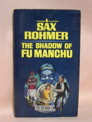 THE SHADOW OF FU MANCHU. Sax Rohmer