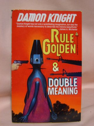 RULE GOLDEN & DOUBLE MEANING. Damon Knight