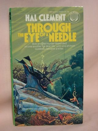 THROUGH THE EYE OF A NEEDLE. Hal Clement, Harry Clement Stubbs