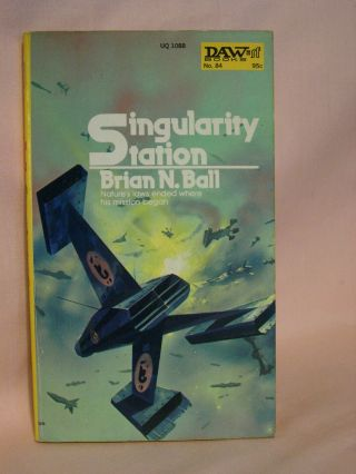 SINGULARITY STATION. Brian N. Ball