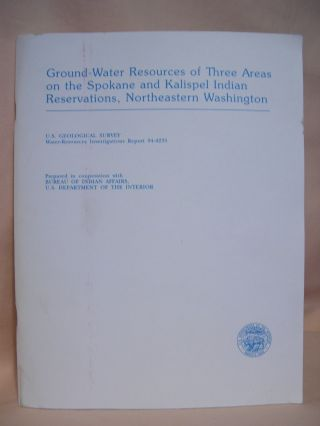 GROUND-WATER RESOURCES OF THREE AREAS ON THE SPOKANE AND KALISPEL INDIAN RESERVATIONS,...