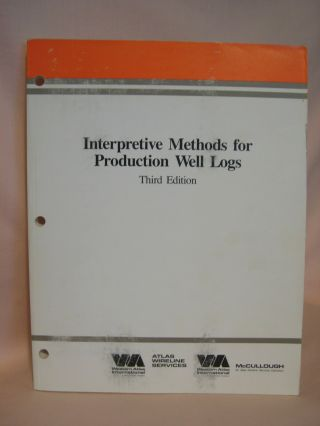 INTERPRETIVE METHODS FOR PRODUCTION WELL LOGS, THIRD EDITION