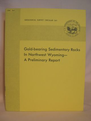 GOLD-BEARING SEDIMENTARY ROCKS IN NORTHWEST WYOMING - A PRELIMINARY REPORT; GEOLOGICAL SURVEY...