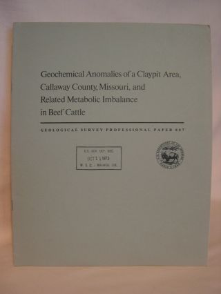 GEOCHEMICAL ANOMALIES OF A CLAYPIT AREA, CALLAWY COUNTY, MISSOURI, AND RELATED METABOLIC...
