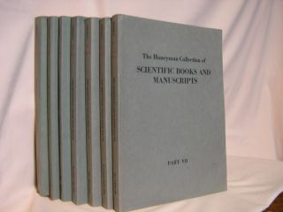 THE HONEYMAN COLLECTION OF SCIENTIFIC BOOKS AND MANUSCRIPTS, PARTS I THROUGH VII