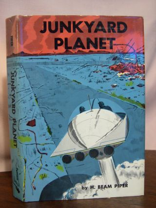 JUNKYARD PLANET. H. Beam Piper.