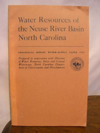WATER RESOURCES OF THE NEUSE RIVER BASIN, NORTH CAROLINA: GEOLOGICAL SURVEY WATER-SUPPLY PAPER...