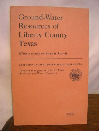 GOUND-WATER SUPPLIES OF LIBERTY COUNTY, TEXAS; WITH A SECTON ON STREAM RUNOFF: GEOLOGICAL SURVEY WATER-SUPPLY PAPER 1079-A. W. H. Alexander, S D. Breeding.