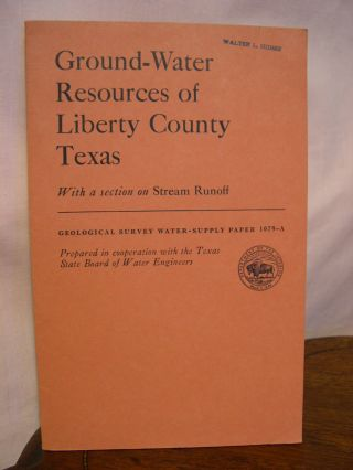 GOUND-WATER SUPPLIES OF LIBERTY COUNTY, TEXAS; WITH A SECTON ON STREAM RUNOFF: GEOLOGICAL SURVEY...