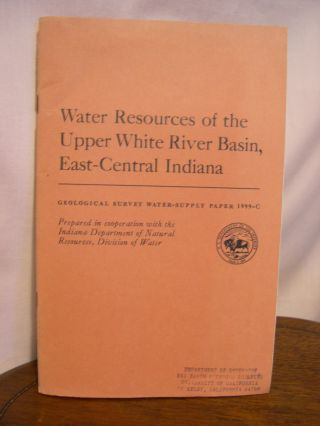 WATER RESOURCES OF THE UPPER WHITE RIVER BASIN, EAST-CENTRAL INDIANA; GEOLOGICAL SURVEY...