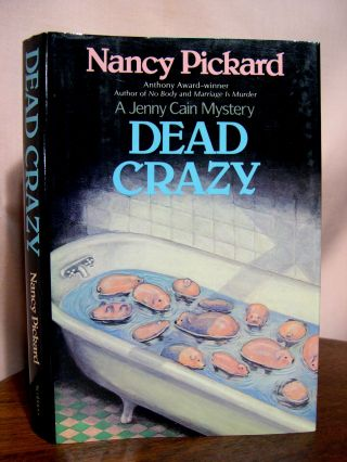 DEAD CRAZY. Nancy Pickard