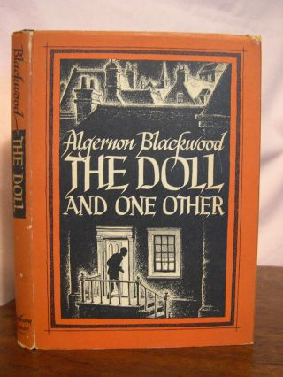 THE DOLL AND ONE OTHER. Algernon Blackwood