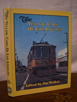 THE YELLOW CARS OF LOS ANGELES; A ROSTER OF STREETCARS OF LOS ANGELES RAILWAY AND SUCCESSORS FROM...