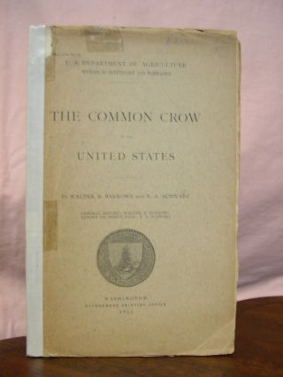 THE COMMON CROW OF THE UNITED STATES. Walter B. Barrows, E A. Schwarz
