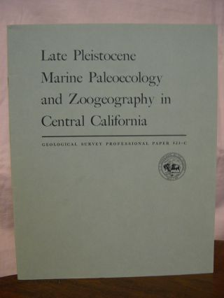 LATE PLEISTOCENE MARINE PALEONECOLOGY AND ZOOGEOGRAPHY IN CENTRAL CALIFORNIA; CONTRIBUTIONS TO PALEONTOLOGY; GEOLOGICAL SURVEY PROFESSIONAL PAPER 523-C. W. O. Addicott.