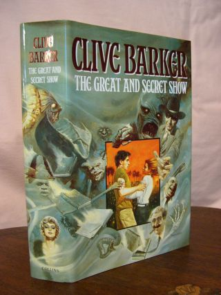 THE GREAT AND SECRET SHOW; THE FIRST BOOK OF THE ART. Clive Barker
