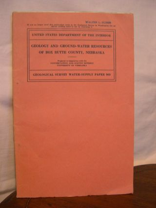 GEOLOGY AND GROUND-WATER RESOURCES OF BOX BUTTE COUNTY, NEBRASKA; GEOLOGICAL SURVEY BULLETIN 969....