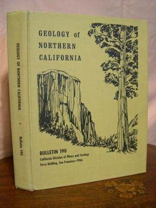 GEOLOGY OF NORTHERN CALIFORNIA: BULLETIN 190. Edgard H. Bailey