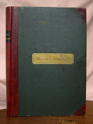 RECENT LOCOMOTIVES 1883; ILLUSTRATIONS, WITH DESCRIPTIONS AND SPECIFICATIONS AND DETAILS, OF...