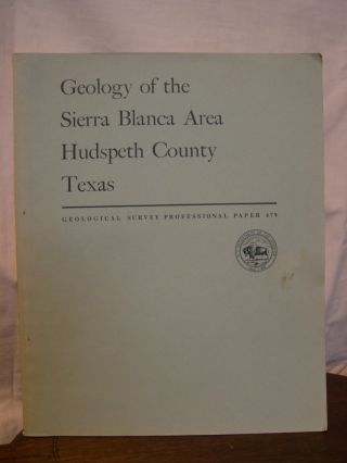 GEOLOGY OF THE SIERRA BLANCA AREA, HUDSPETH COUNTY, TEXAS; GEOLOGICAL SURVEY PROFESSIONAL PAPER...