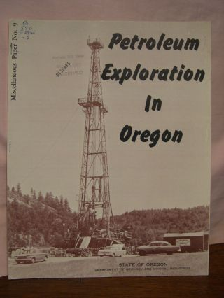 PETROLEUM EXPLORATION IN OREGON; MISCELLANEOUS PAPER NO. 9