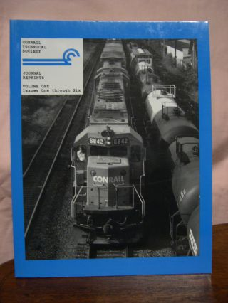 CONRAIL TECHNICAL SOCIETY JOURNAL REPRINTS: VOLUME ONE, ISSUES ONE THROUGH SIX