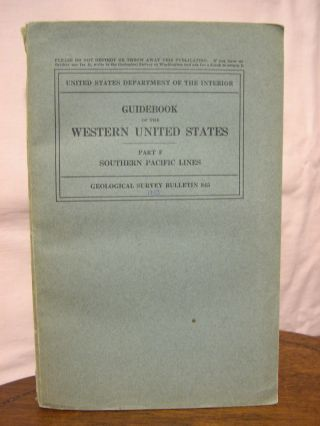 GUIDEBOOK OF THE WESTERN UNITED STATES; PART F, THE SOUTHERN PACIFIC LINES, NEW ORLEANS TO LOS...
