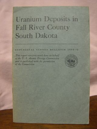 URANIUM DEPOSITS IN FALL RIVER COUNTY, SOUTH DAKOTA; GEOLOGICAL SURVEY BULLETIN 1009-G. Henry...