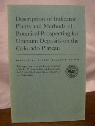 DESCRIPTION OF INDICATOR PLANTS AND METHODS OF BOTANICAL PROSPECTING FOR URANIUM DEPOSITS ON THE...