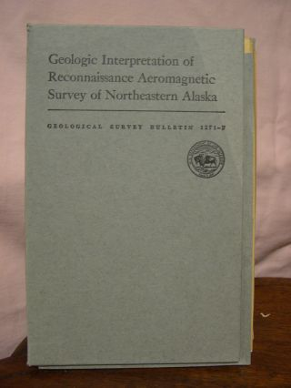 GEOLOGIC INTERPRETATION OF RECONNAISSANCE AEROMAGNETIC SURVEY OF NORTHEASTERN ALASKA; GEOLOGICAL...